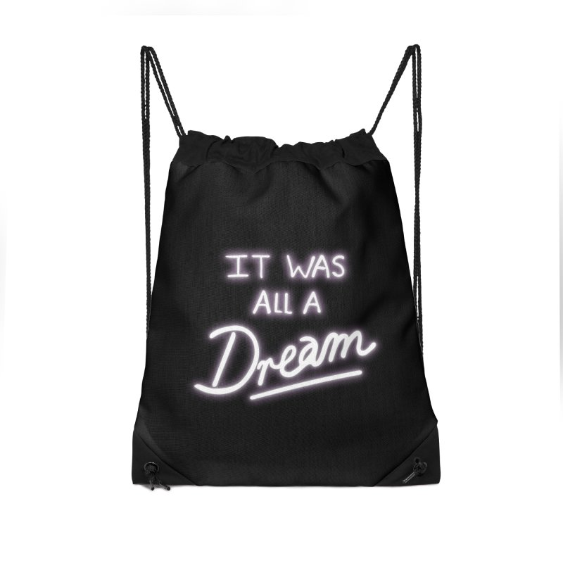 Neon Sign It Was All A Dream Accessories Drawstring Bag Bag by foxandeagle's Artist Shop