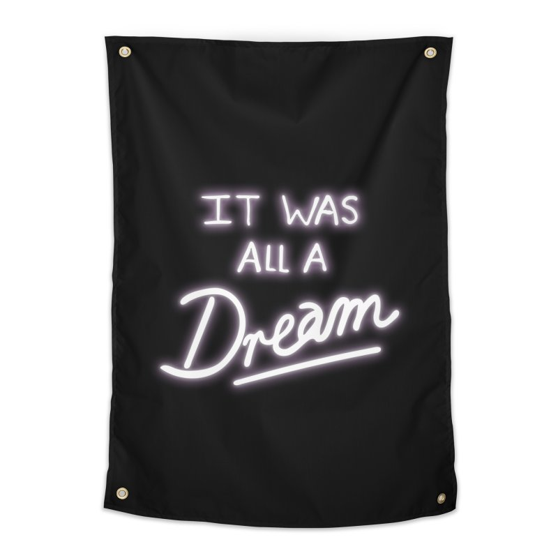 Neon Sign It Was All A Dream Home Tapestry by foxandeagle's Artist Shop