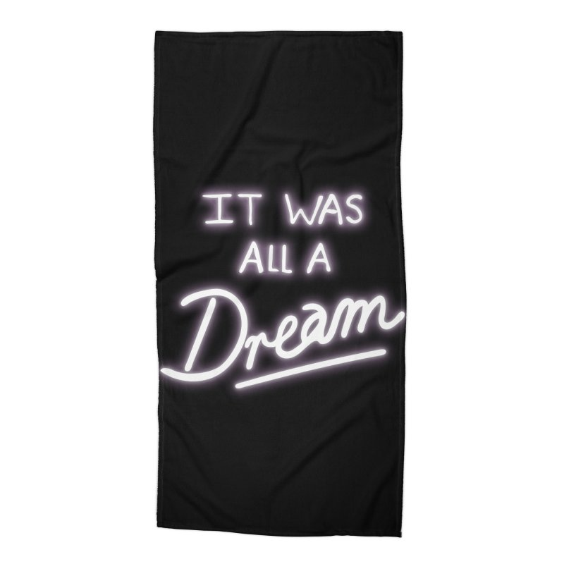 Neon Sign It Was All A Dream Accessories Beach Towel by foxandeagle's Artist Shop