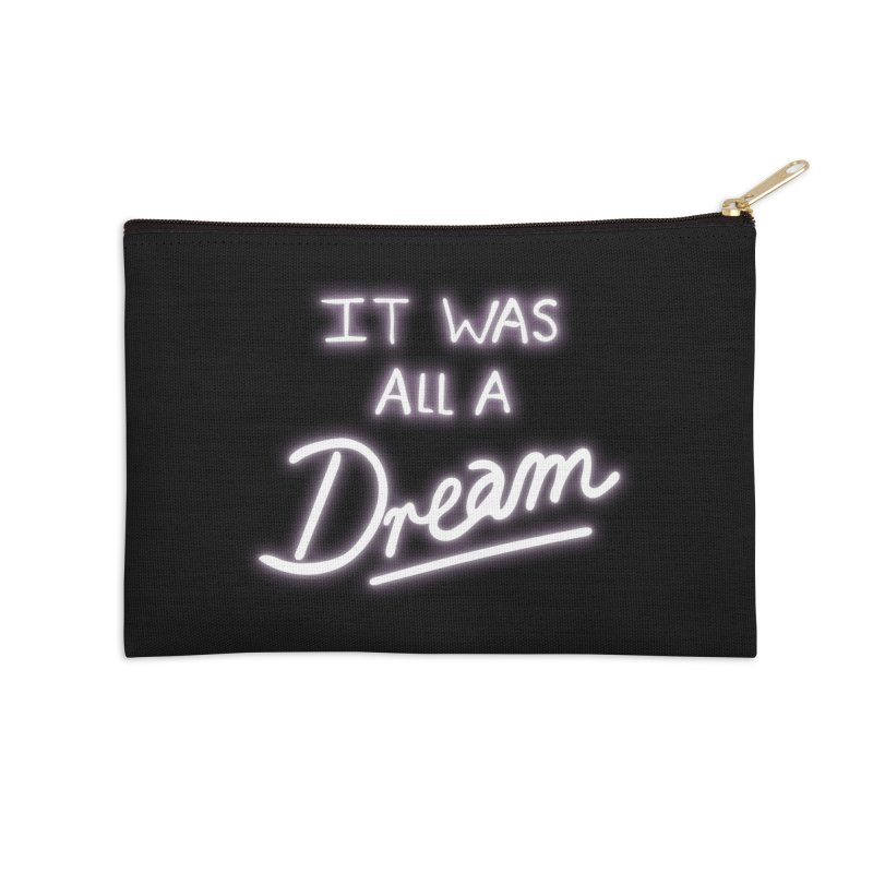 Neon Sign It Was All A Dream Accessories Zip Pouch by foxandeagle's Artist Shop
