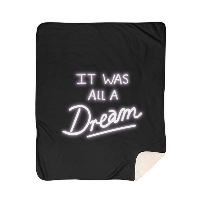 Neon Sign It Was All A Dream Home Sherpa Blanket Blanket by foxandeagle's Artist Shop