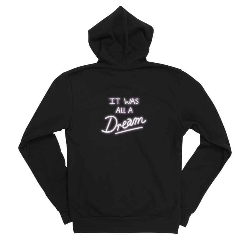 Neon Sign It Was All A Dream Women's Zip-Up Hoody by foxandeagle's Artist Shop
