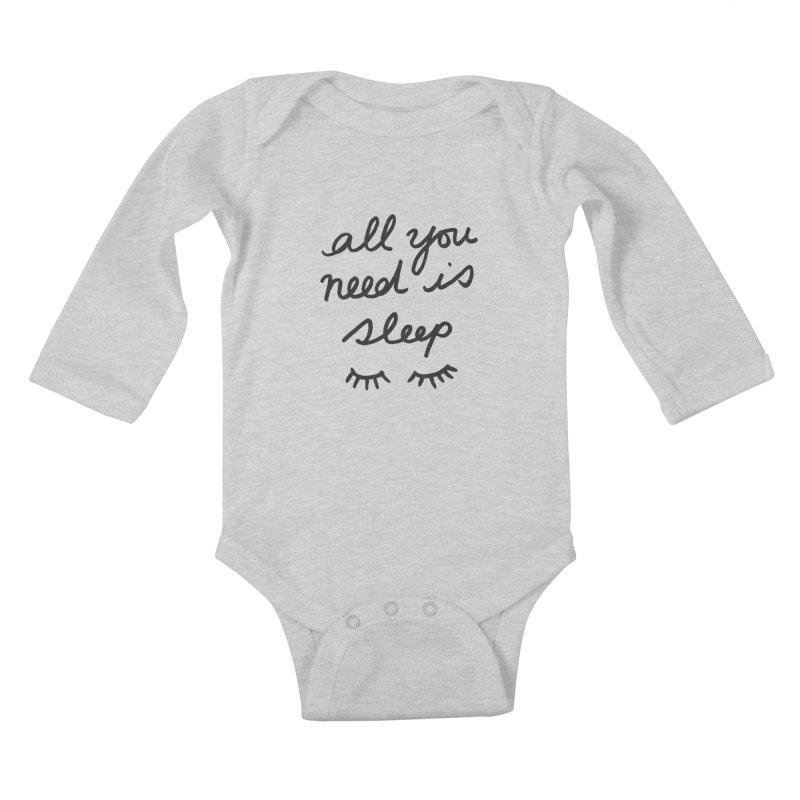 All You Need Is Sleep Kids Baby Longsleeve Bodysuit by foxandeagle's Artist Shop