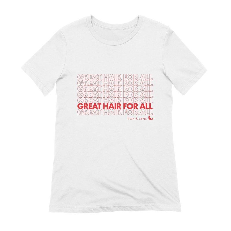 #GreatHairForAll Women's T-Shirt by foxandjane's Artist Shop
