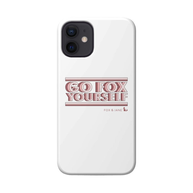 Go Fox Yourself Accessories Phone Case by foxandjane's Artist Shop