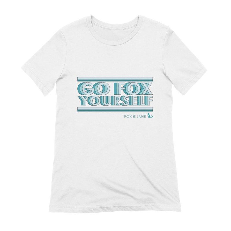 Go Fox Yourself Women's T-Shirt by foxandjane's Artist Shop