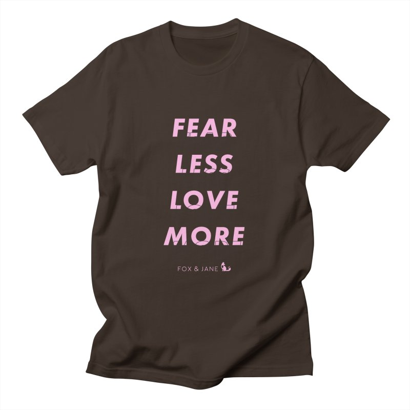 Fear Less, Love More Men's T-Shirt by foxandjane's Artist Shop
