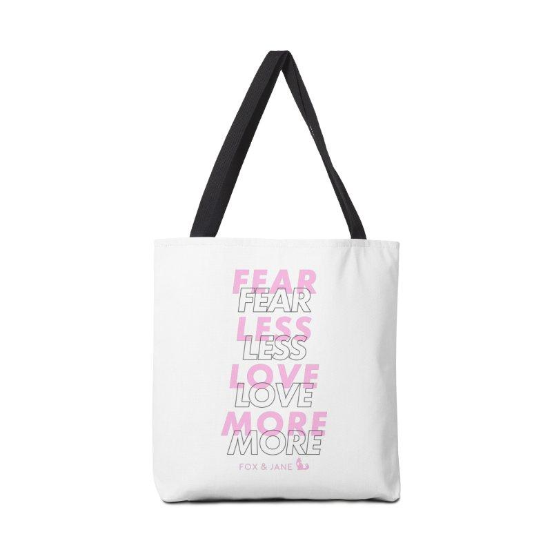 Fear Less, Love More Accessories Bag by foxandjane's Artist Shop