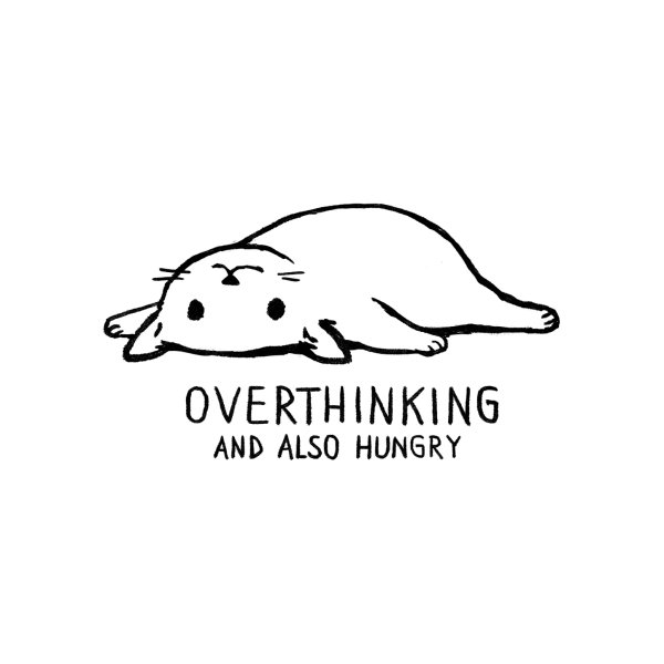 image for Overthinking and also hungry