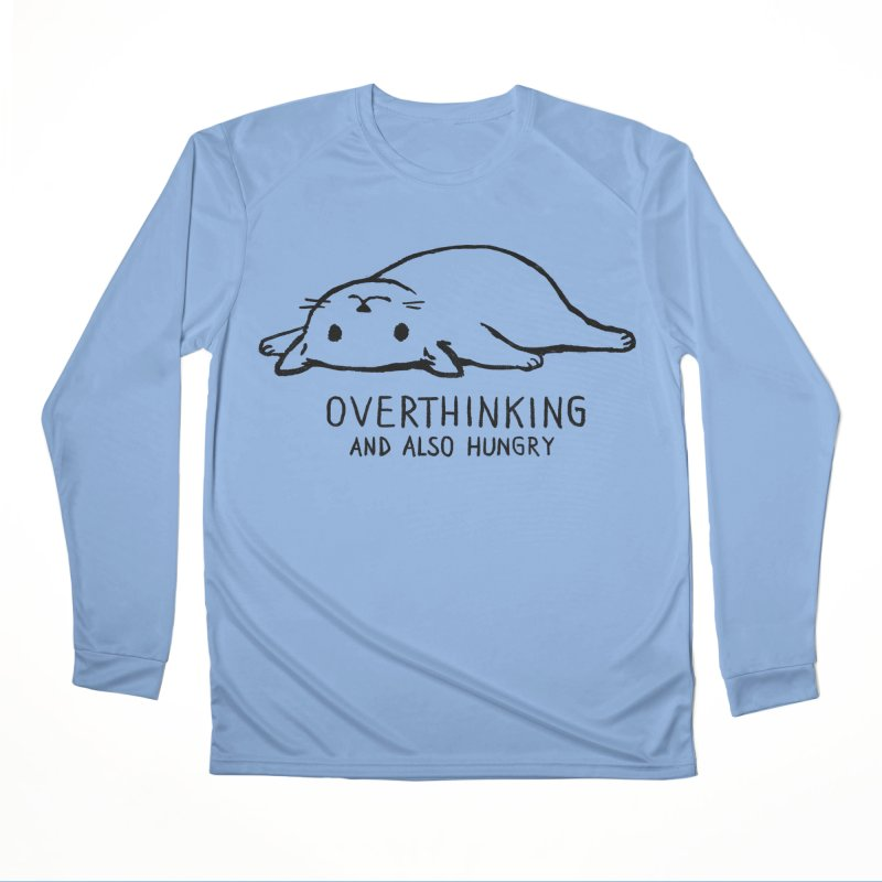 Overthinking and also hungry Women's Performance Unisex Longsleeve T-Shirt by Fox Shiver