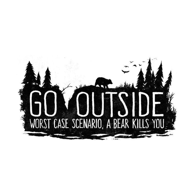 Go Outside. Worst Case Scenario, a Bear Kills You Kids Baby T-Shirt by Fox Shiver