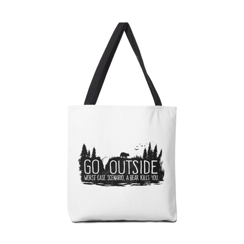 Go Outside. Worst Case Scenario, a Bear Kills You Accessories Tote Bag Bag by Fox Shiver