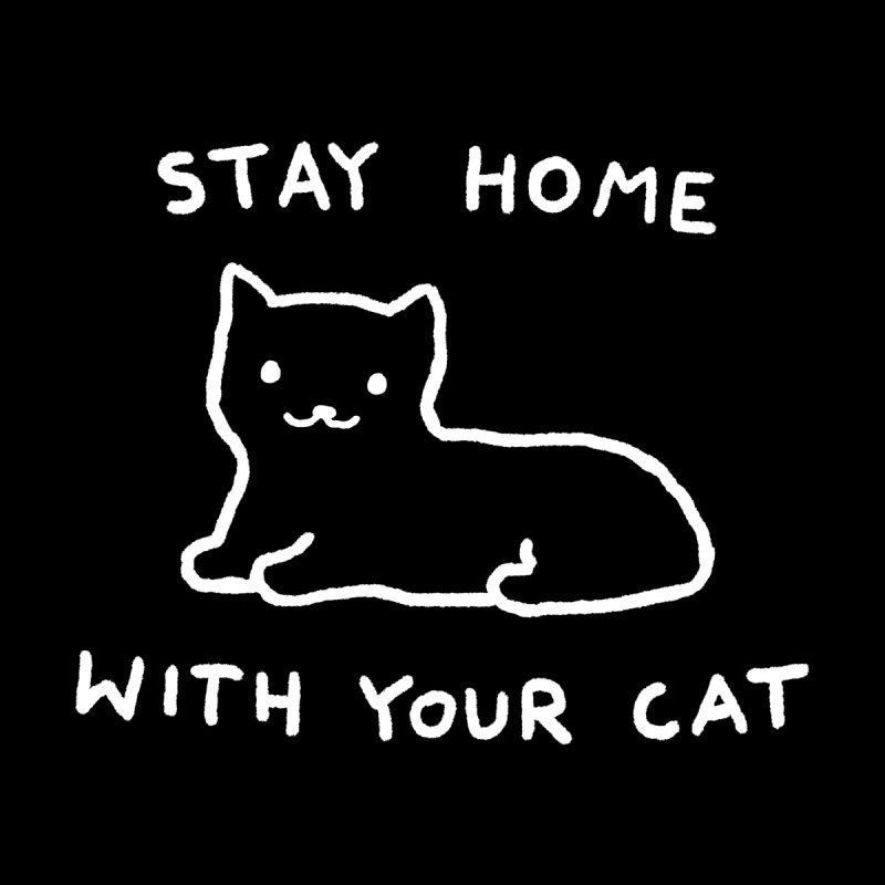 Stay Home With Your Cat by Fox Shiver