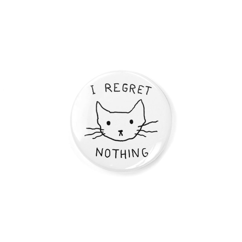 I regret nothing Accessories Button by Fox Shiver