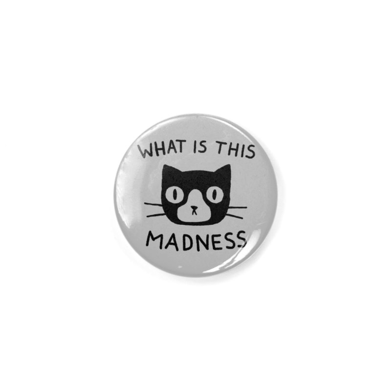 What is this madness Accessories Button by Fox Shiver
