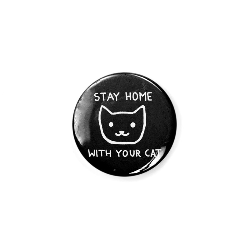Stay Home With Your Cat Accessories Button by Fox Shiver