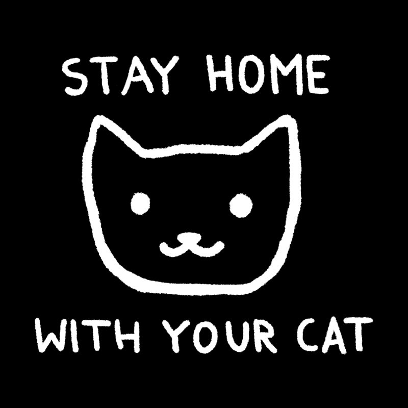 Stay Home With Your Cat Men's T-Shirt by Fox Shiver