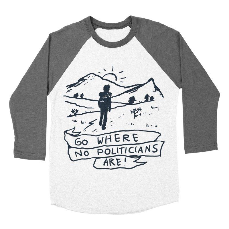 Go Where No Politicians Are Men's Baseball Triblend Longsleeve T-Shirt by Fox Shiver's Artist Shop