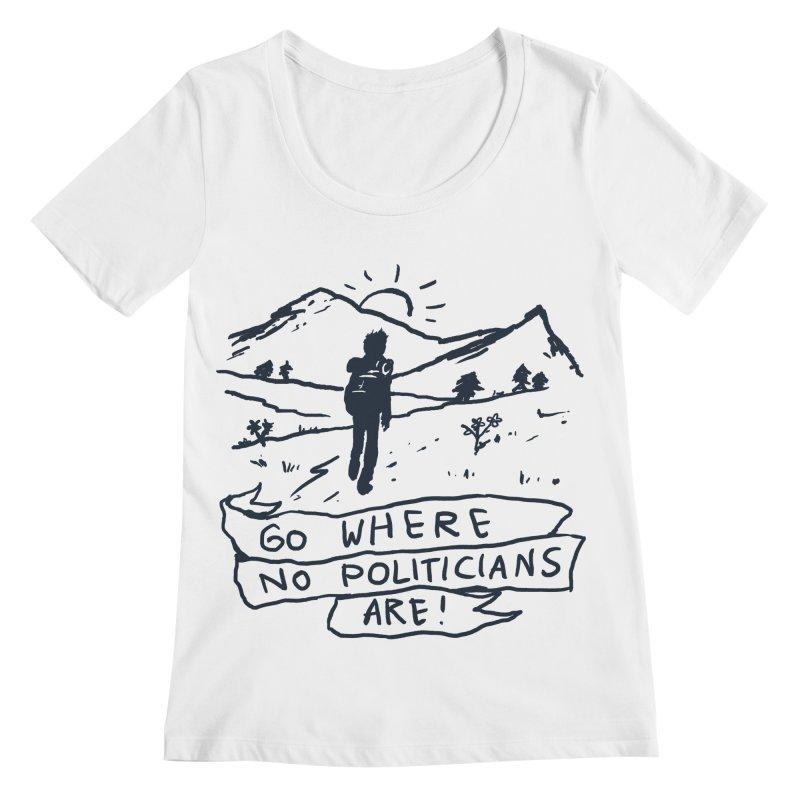 Go Where No Politicians Are Women's Scoopneck by Fox Shiver's Artist Shop
