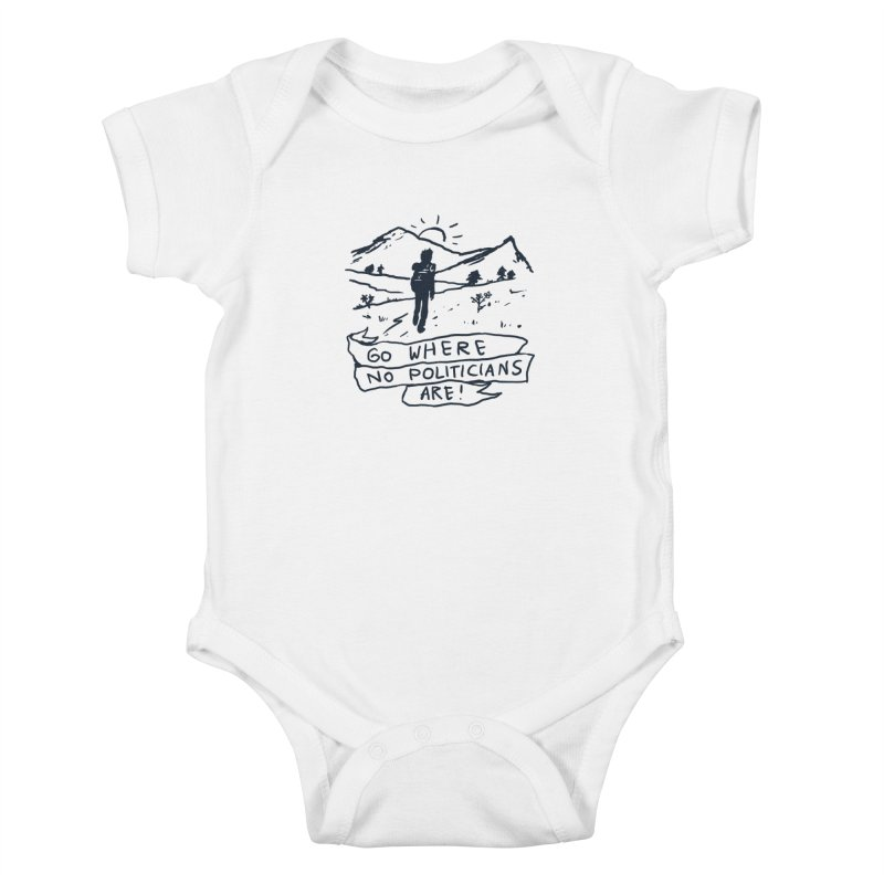 Go Where No Politicians Are Kids Baby Bodysuit by Fox Shiver's Artist Shop