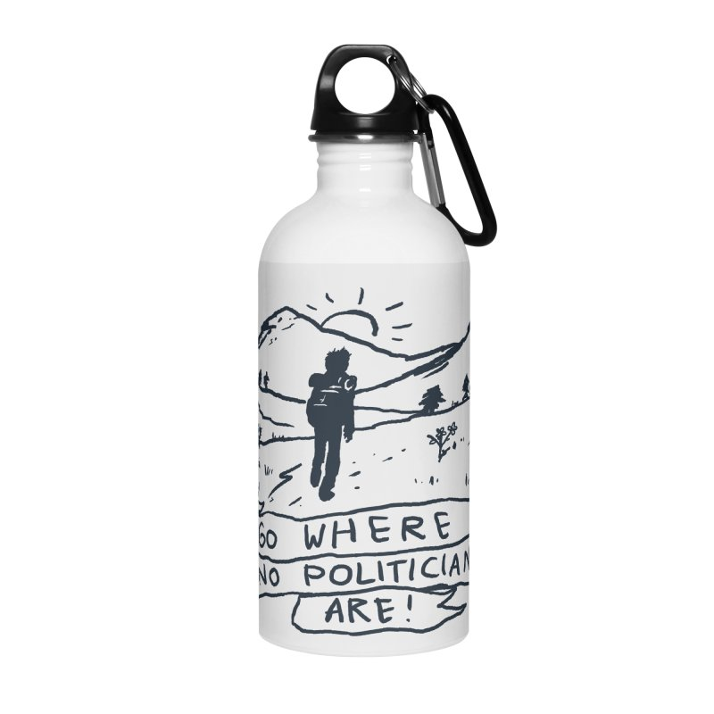 Go Where No Politicians Are Accessories Water Bottle by Fox Shiver's Artist Shop