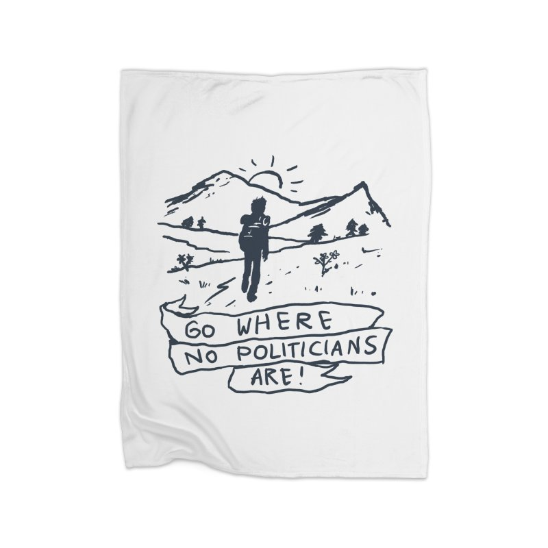 Go Where No Politicians Are Home Blanket by Fox Shiver's Artist Shop