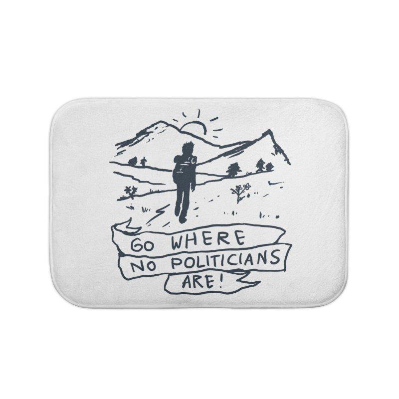 Go Where No Politicians Are Home Bath Mat by Fox Shiver's Artist Shop