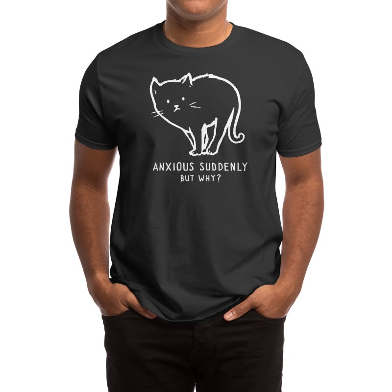 Anxious Suddenly, But Why? Men's T-Shirt by Fox Shiver