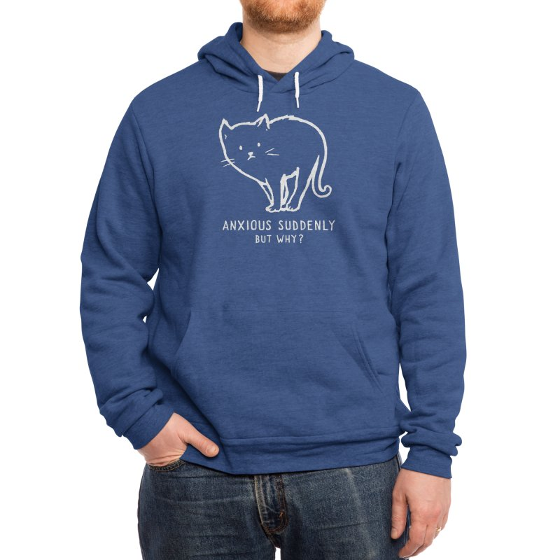 Anxious Suddenly, But Why? Men's Pullover Hoody by Fox Shiver