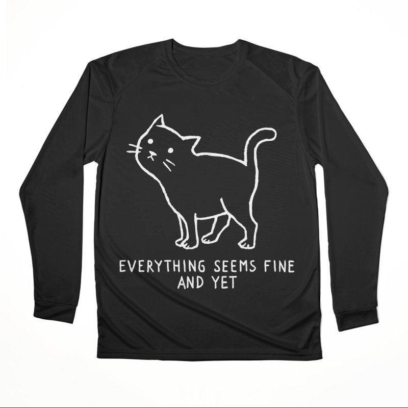 Everything seems fine. And yet. Women's Longsleeve T-Shirt by Fox Shiver