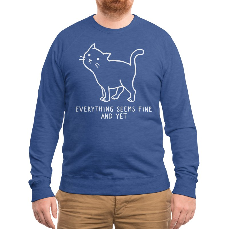 Everything seems fine. And yet. Men's Sweatshirt by Fox Shiver
