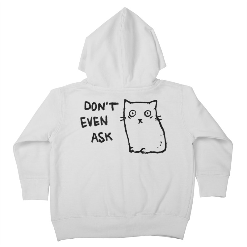 Don't Even Ask Kids Toddler Zip-Up Hoody by Fox Shiver