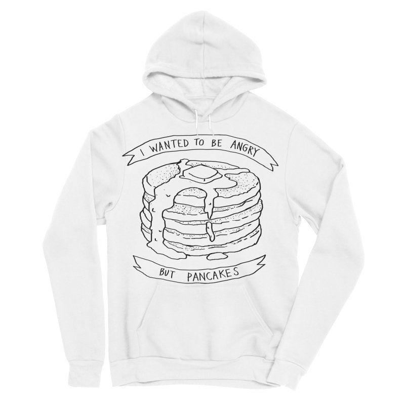 I Wanted to Be Angry But Pancakes Men's Sponge Fleece Pullover Hoody by Fox Shiver's Artist Shop