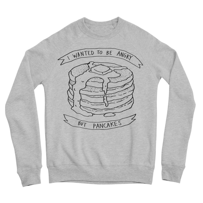 I Wanted to Be Angry But Pancakes Men's Sponge Fleece Sweatshirt by Fox Shiver's Artist Shop