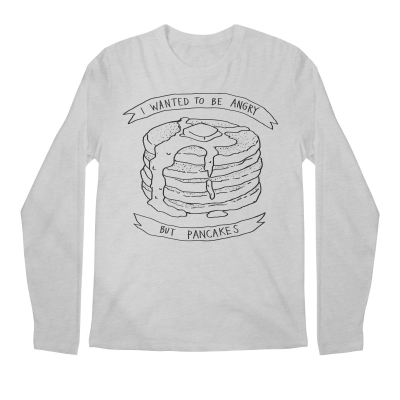 I Wanted to Be Angry But Pancakes Men's Longsleeve T-Shirt by Fox Shiver's Artist Shop