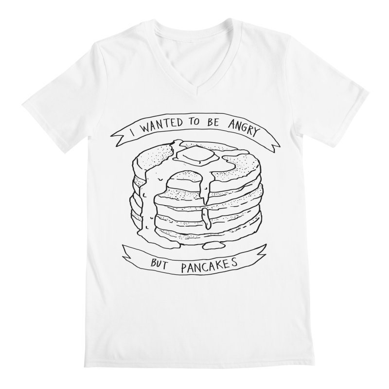 I Wanted to Be Angry But Pancakes Men's V-Neck by Fox Shiver's Artist Shop