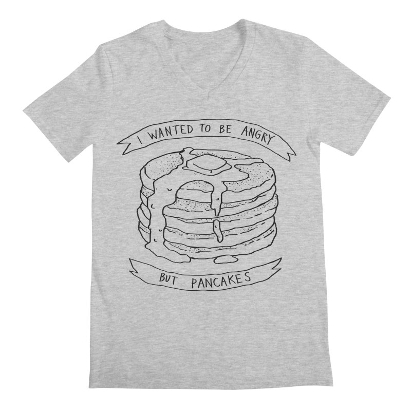 I Wanted to Be Angry But Pancakes Men's Regular V-Neck by Fox Shiver's Artist Shop