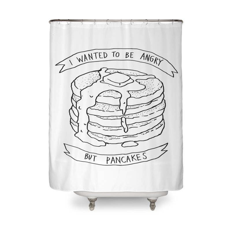 I Wanted to Be Angry But Pancakes Home Shower Curtain by Fox Shiver's Artist Shop