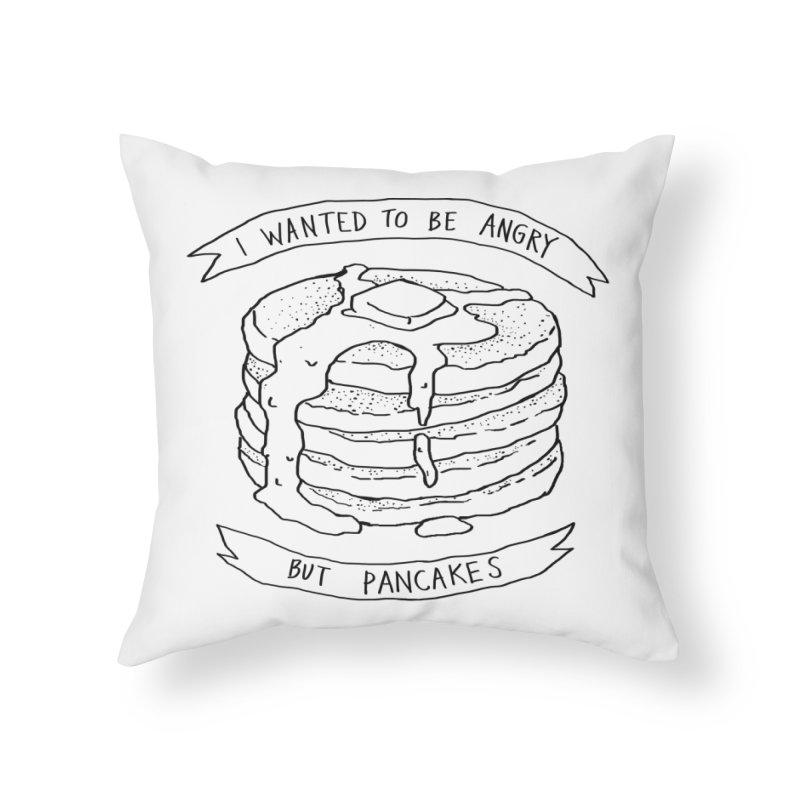I Wanted to Be Angry But Pancakes Home Throw Pillow by Fox Shiver's Artist Shop