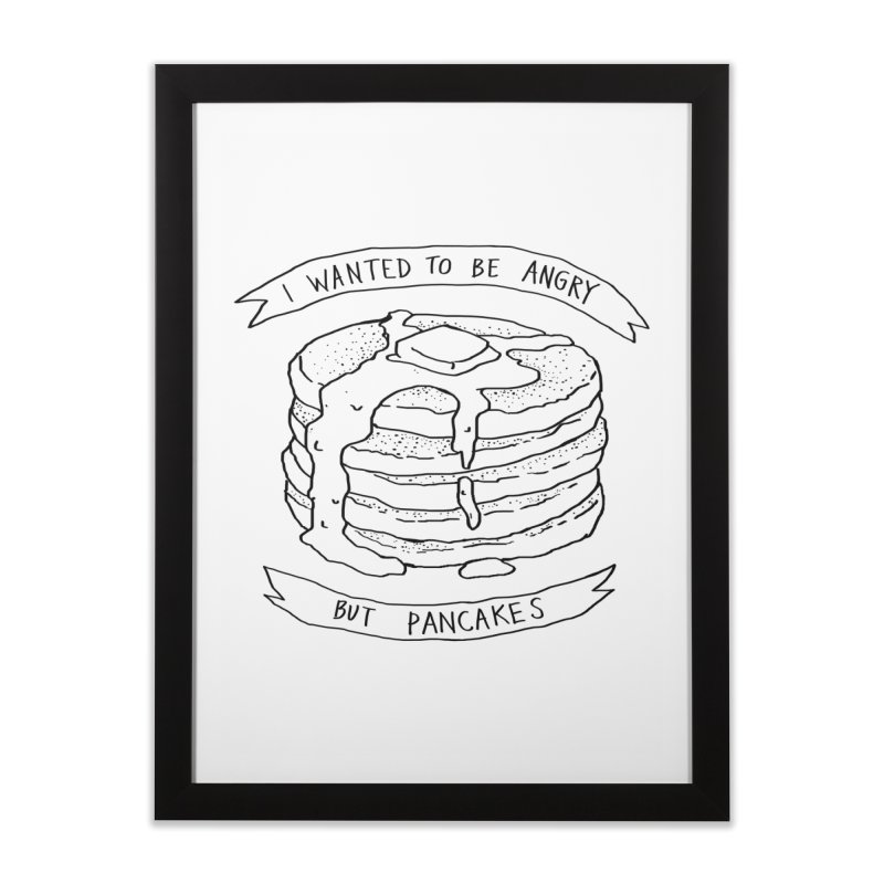 I Wanted to Be Angry But Pancakes Home Framed Fine Art Print by Fox Shiver's Artist Shop