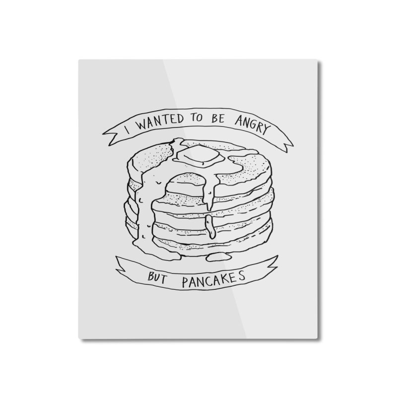 I Wanted to Be Angry But Pancakes Home Mounted Aluminum Print by Fox Shiver's Artist Shop