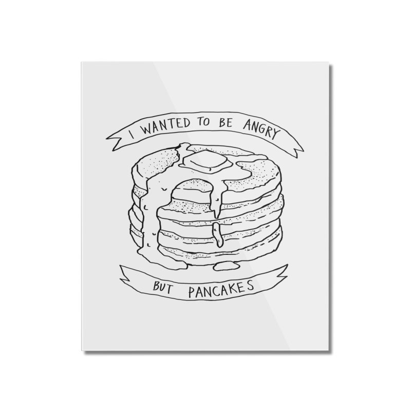 I Wanted to Be Angry But Pancakes Home Mounted Acrylic Print by Fox Shiver's Artist Shop