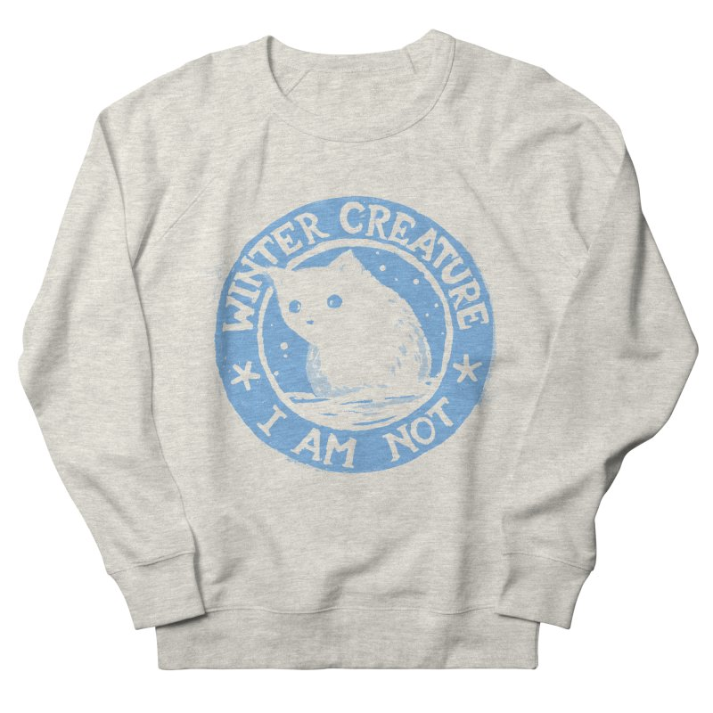 Winter Creature I Am Not Women's French Terry Sweatshirt by Fox Shiver's Artist Shop