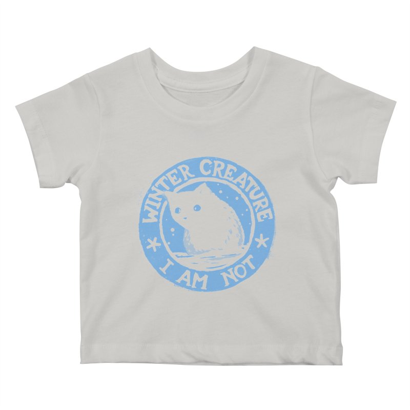 Winter Creature I Am Not Kids Baby T-Shirt by Fox Shiver's Artist Shop