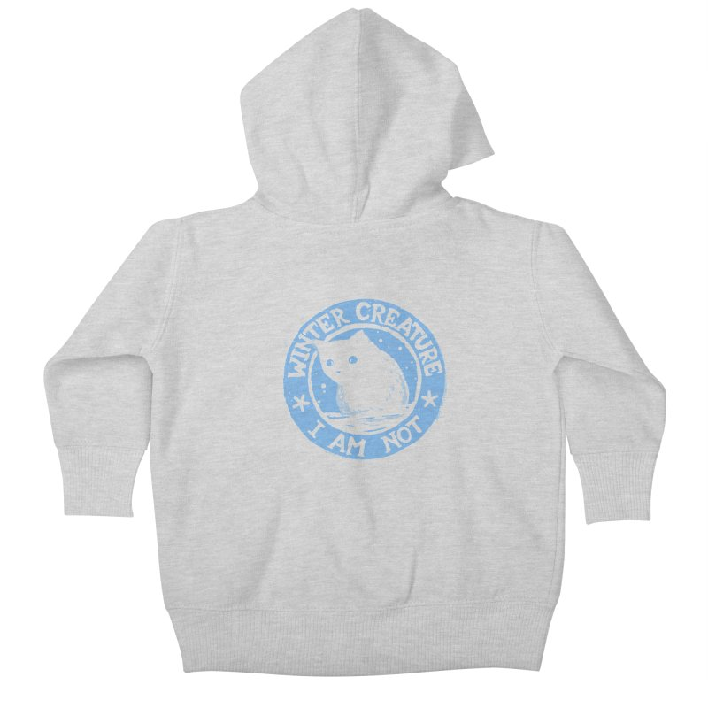 Winter Creature I Am Not Kids Baby Zip-Up Hoody by Fox Shiver's Artist Shop