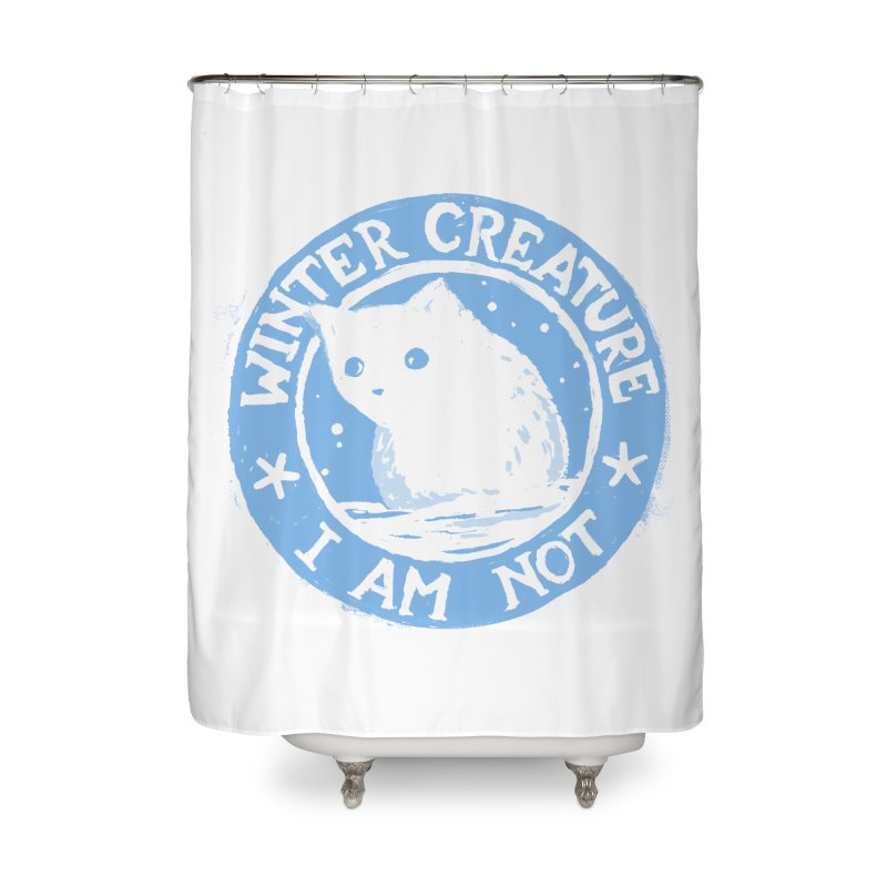 Winter Creature I Am Not Home Shower Curtain by Fox Shiver's Artist Shop