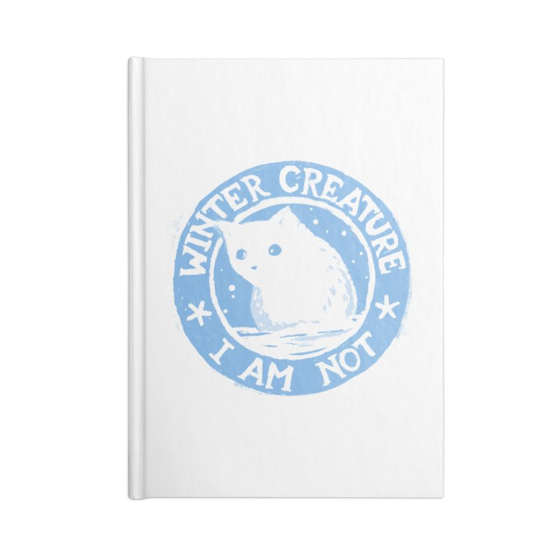 Winter Creature I Am Not Accessories Notebook by Fox Shiver's Artist Shop