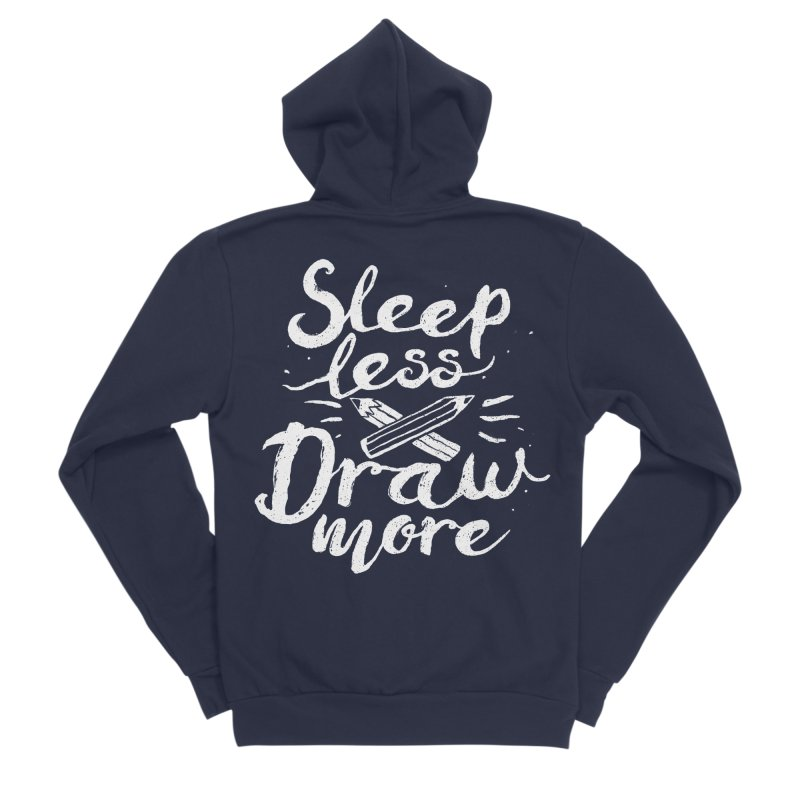 Sleep Less Draw More Women's Sponge Fleece Zip-Up Hoody by Fox Shiver's Artist Shop