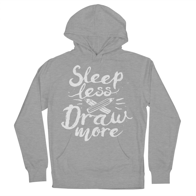Sleep Less Draw More Men's Pullover Hoody by Fox Shiver's Artist Shop