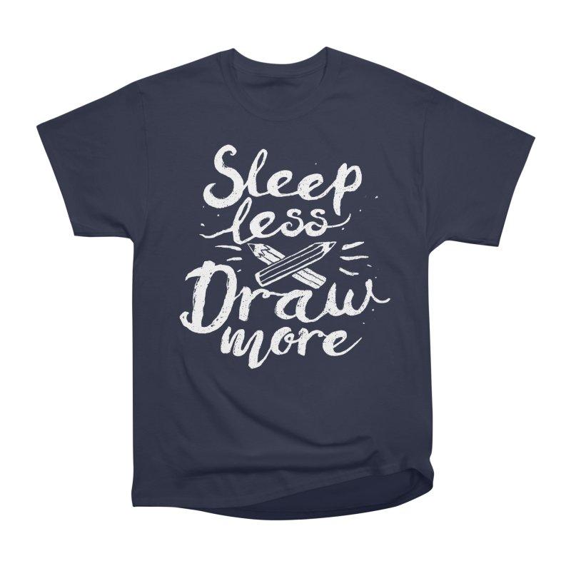 Sleep Less Draw More Women's Classic Unisex T-Shirt by Fox Shiver's Artist Shop